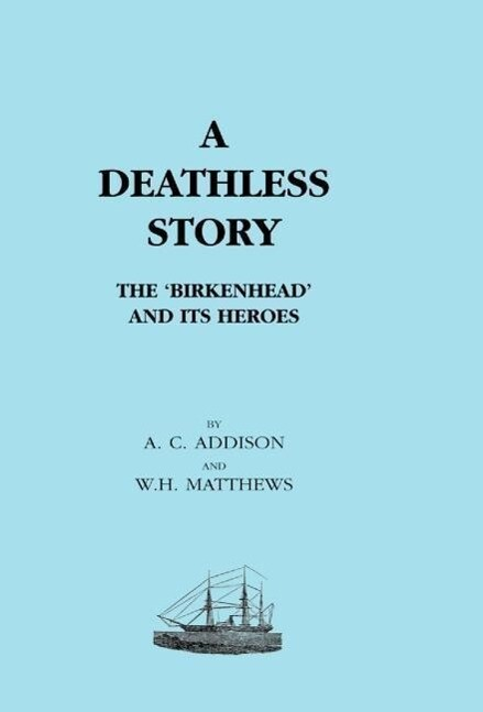 DEATHLESS STORY. The Birkenhead and its Heroes als Buch (gebunden)