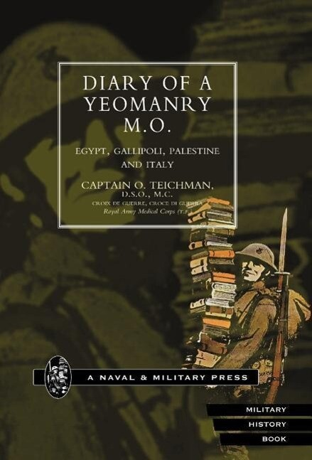 Diary of a Yeomanry Mo (Medical Officer). Egypt, Gallipoli. Palestine and Italy als Buch (gebunden)