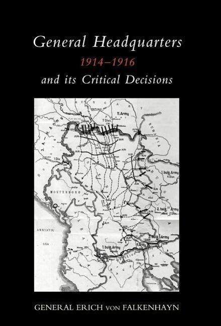 General Headquarters (German)1914-16 and Its Critical Decisions als Buch (gebunden)