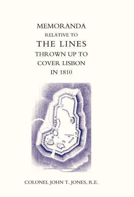 Memoranda Relative to the Lines Thrown Up to Cover Lisbon in 1810 als Buch (gebunden)