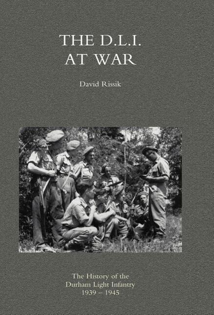 D.L.I. at War: The History of the Durham Light Infantry 1939-1945 als Buch (gebunden)
