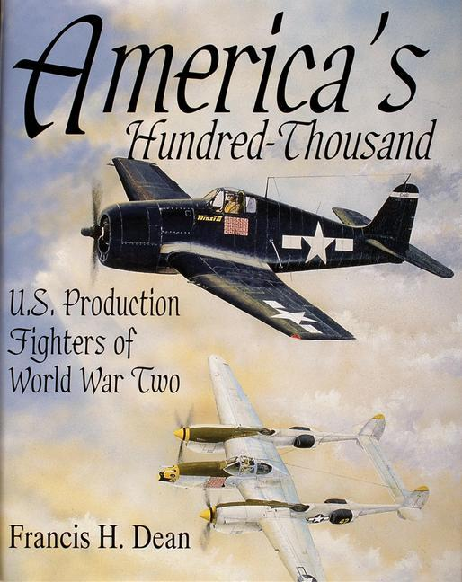 America's Hundred Thousand: U.S. Production Fighters of WWII als Buch (gebunden)