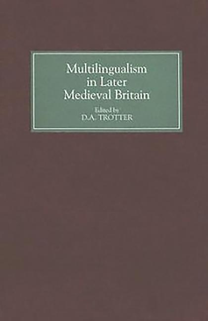 Multilingualism in Later Medieval Britain als Buch (gebunden)