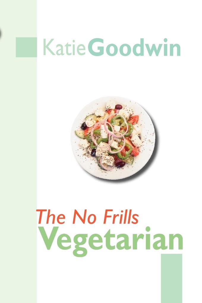The No Frills Vegetarian als Taschenbuch