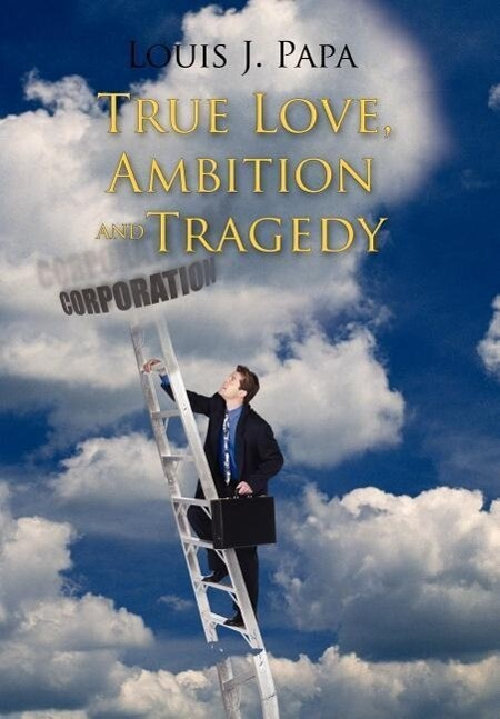 True Love, Ambition and Tragedy als Buch (gebunden)
