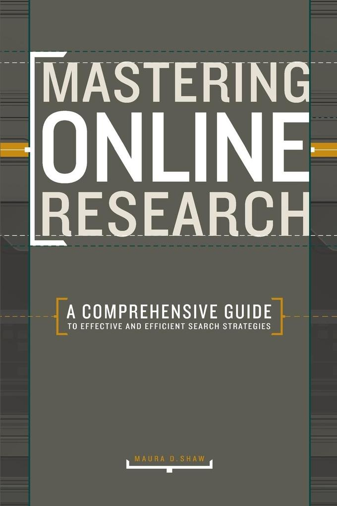 Mastering Online Research: A Comprehensive Guide to Effective and Efficient Search Strategies als Taschenbuch