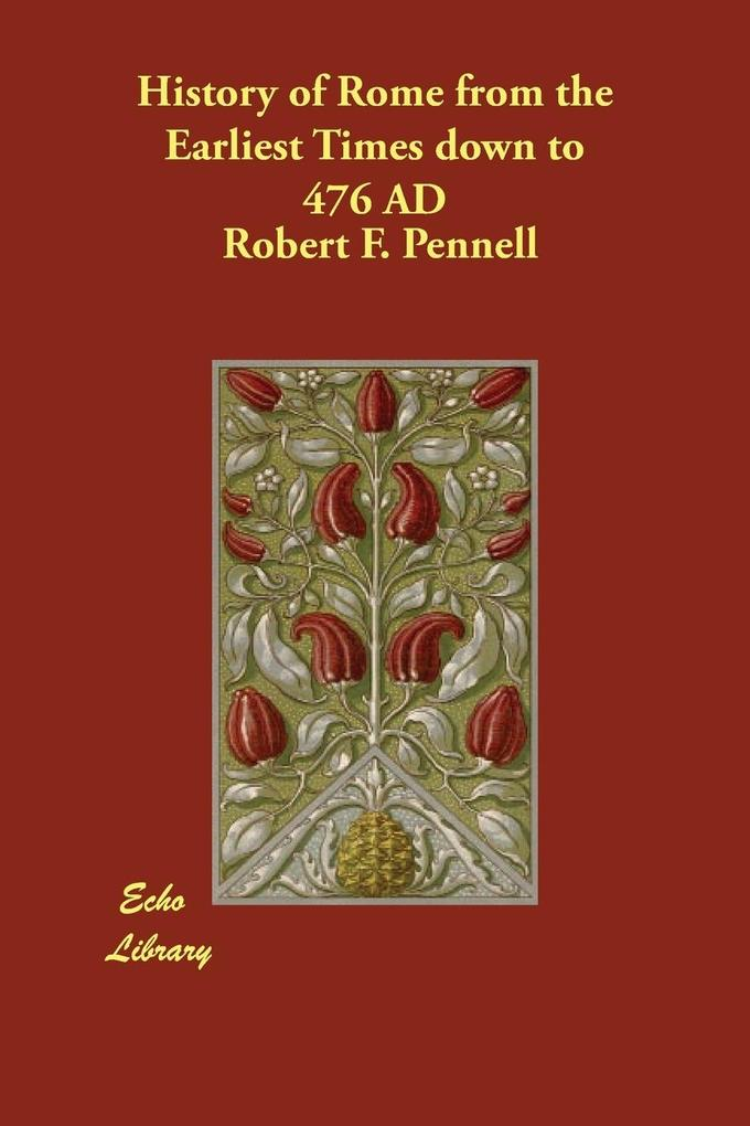 History of Rome from the Earliest Times down to 476 AD als Taschenbuch