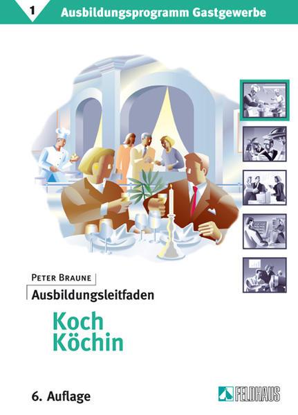 Ausbildungsprogramm Gastgewerbe 1. Ausbildungsleitfaden Koch/ Köchin als Blätter und Karten