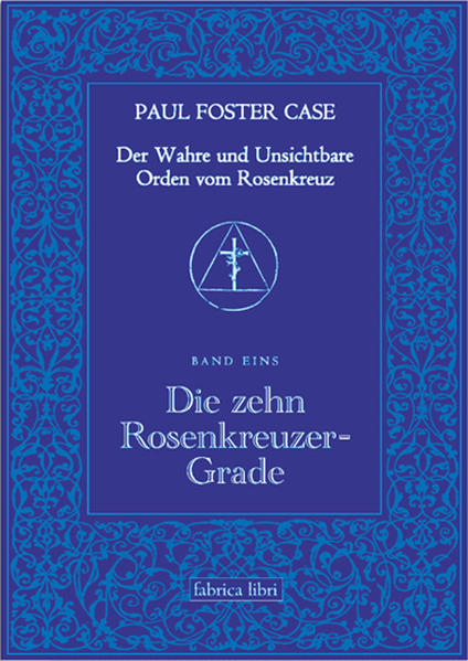 Der Wahre und Unsichtbare Orden vom Rosenkreuz / Die zehn Rosenkreuzer-Grade als Buch (kartoniert)