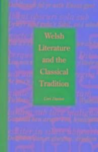 Welsh Literature and the Classical Tradition als Taschenbuch