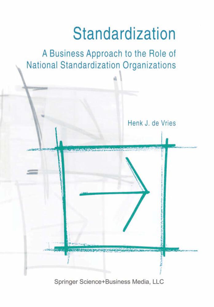 Standardization: A Business Approach to the Role of National Standardization Organizations als Buch (gebunden)