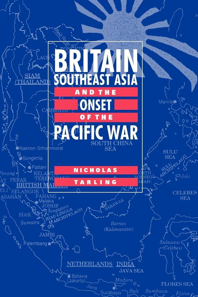 Britain, Southeast Asia and the Onset of the Pacific War als Taschenbuch