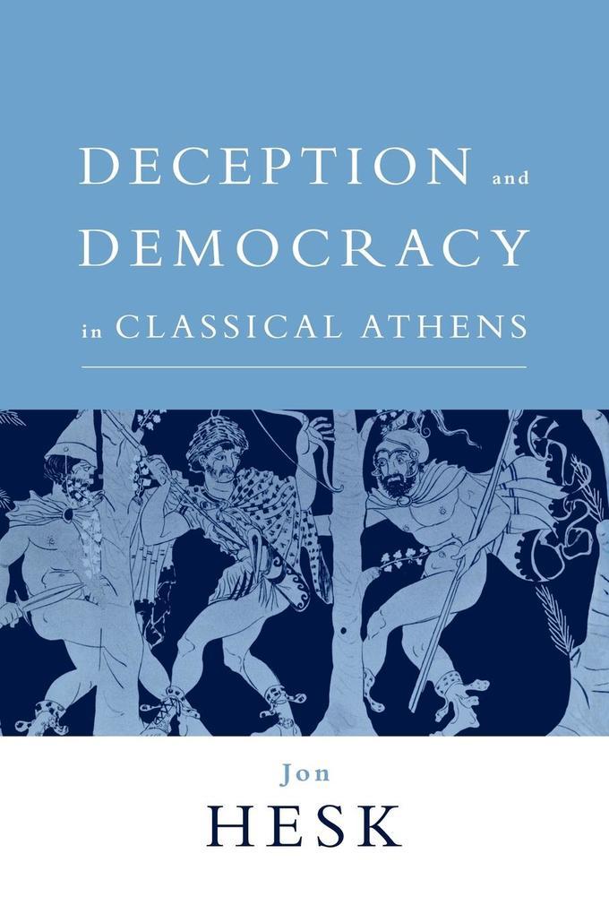 Deception and Democracy in Classical Athens als Taschenbuch