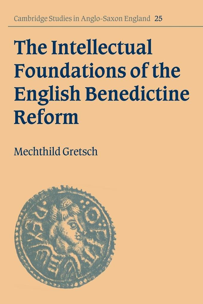 The Intellectual Foundations of the English Benedictine Reform als Taschenbuch