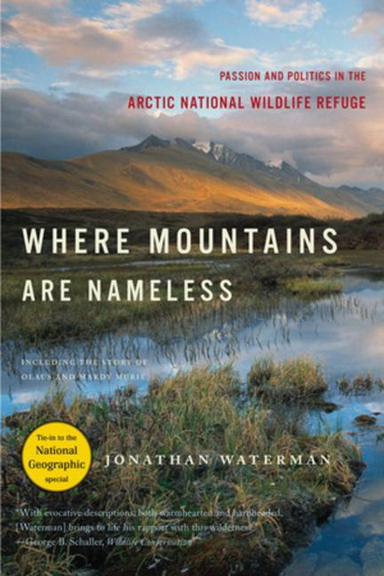 Where Mountains Are Nameless: Passion and Politics in the Arctic National Wildlife Refuge als Taschenbuch