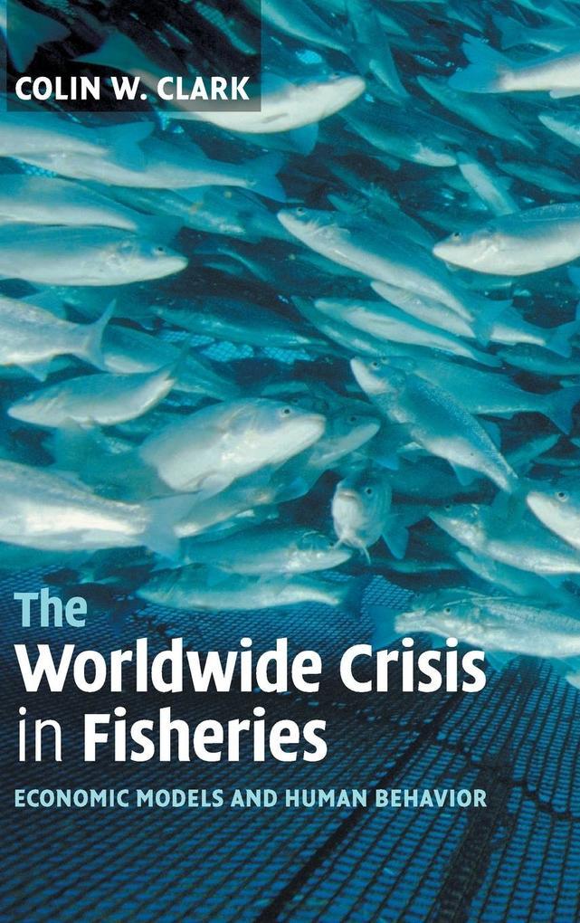 The Worldwide Crisis in Fisheries als Buch (gebunden)