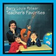 Teacher's Favorites: Barry Louis Polisar Sings about School and Other Stuff