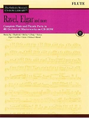 Ravel, Elgar and More - Volume 7: The Orchestra Musician's CD-ROM Library - Flute als Taschenbuch