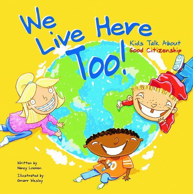 We Live Here Too!: Kids Talk about Good Citizenship als Taschenbuch