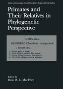 Primates and Their Relatives in Phylogenetic Perspective