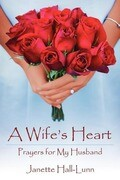 A Wife's Heart: Prayers for My Husband