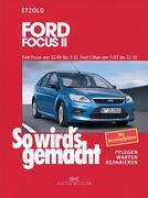 So wird's gemacht. Ford Focus von 11/04 bis 3/11, Ford C-Max von 5/03 bis 11/10