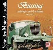 Schrader-Motor-Chronik. Büssing Lastwagen und Omnibusse