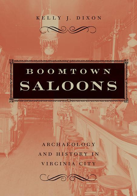 Boomtown Saloons: Archaeology and History in Virginia City als Taschenbuch