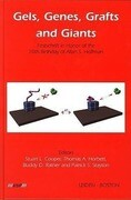 Gels, Genes, Grafts and Giants: Festschrift on the Occasion of the 70th Birthday of Allan S. Hoffman