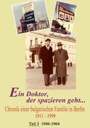 Ein Doktor der spazieren geht... Teil 3 1946-1964