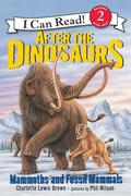 After the Dinosaurs: Mammoths and Fossil Mammals