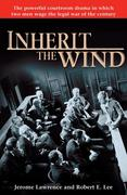 Inherit the Wind: The Powerful Courtroom Drama in Which Two Men Wage the Legal War of the Century