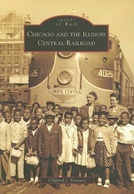 Chicago and the Illinois Central Railroad als Taschenbuch