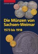 Die Münzen des Hauses Sachsen-Weimar 1573 – 1918