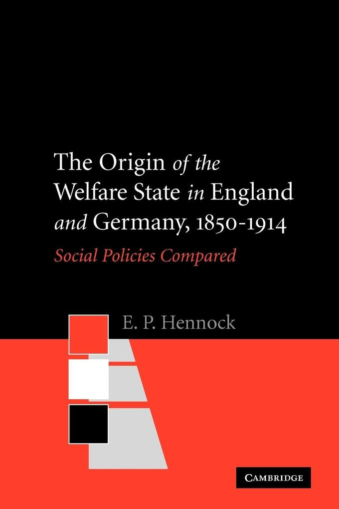The Origin of the Welfare State in England and Germany, 1850-1914 als Taschenbuch