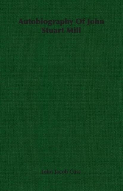 Autobiography Of John Stuart Mill als Taschenbuch