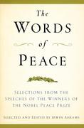 The Words of Peace, Fourth Edition: Selections from the Speeches of the Winners of the Nobel Peace Prize
