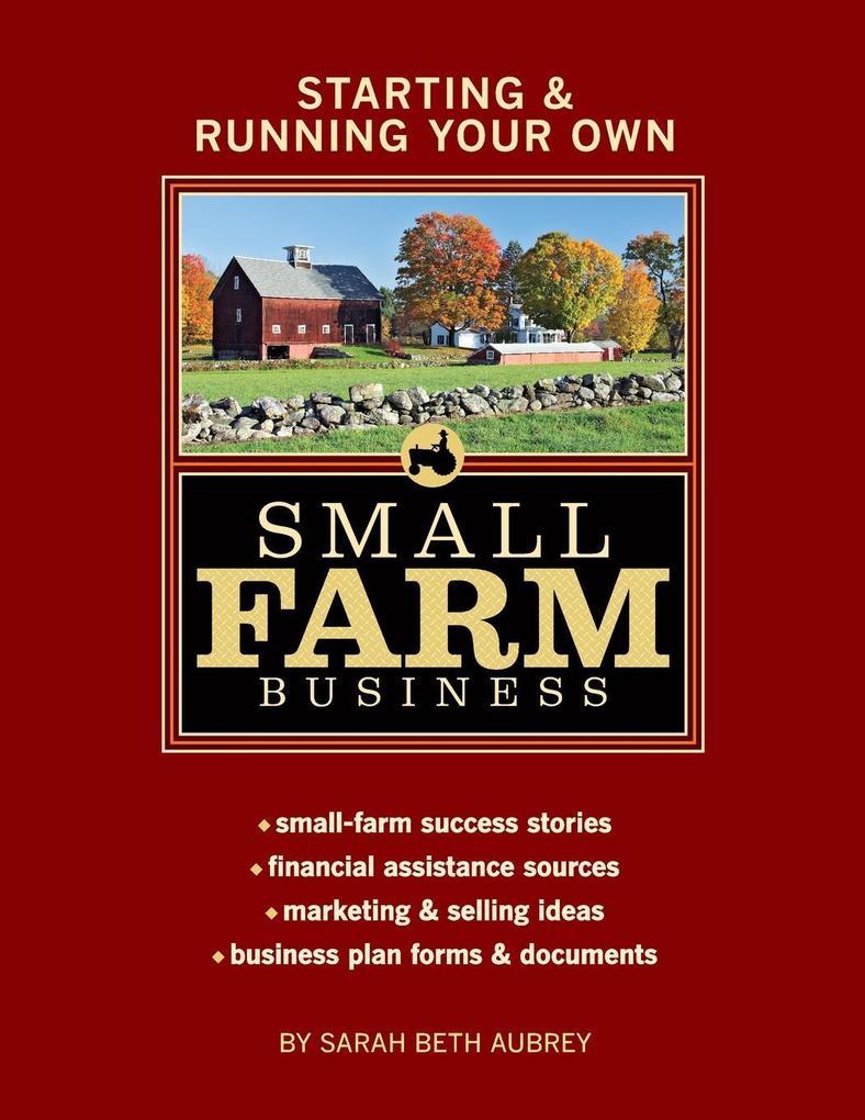 Starting & Running Your Own Small Farm Business als Taschenbuch
