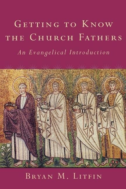 Getting to Know the Church Fathers: An Evangelical Introduction als Taschenbuch