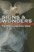 Signs & Wonders: A Reformed Look at the Spirit's Ongoing Work als Taschenbuch