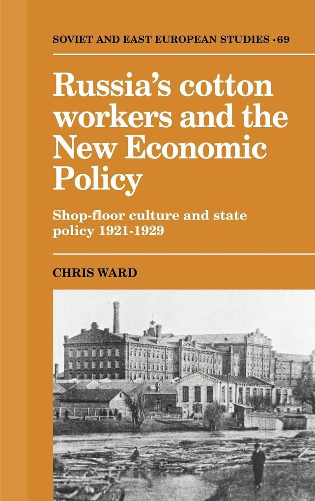 Russia's Cotton Workers and the New Economic Policy als Buch (gebunden)