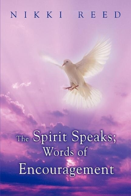 The Spirit Speaks; Words of Encouragement als Taschenbuch