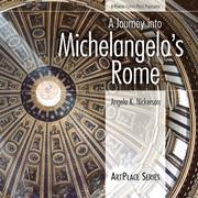 A Journey Into Michelangelo's Rome