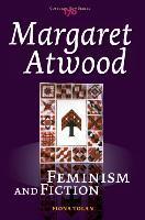 Margaret Atwood: Feminism and Fiction als Taschenbuch