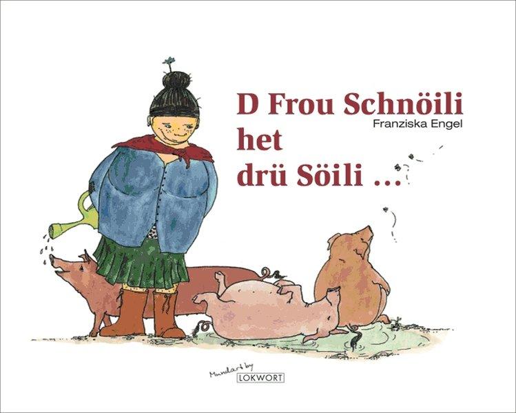 D Frou Schnöili het drü Söili als Buch (gebunden)