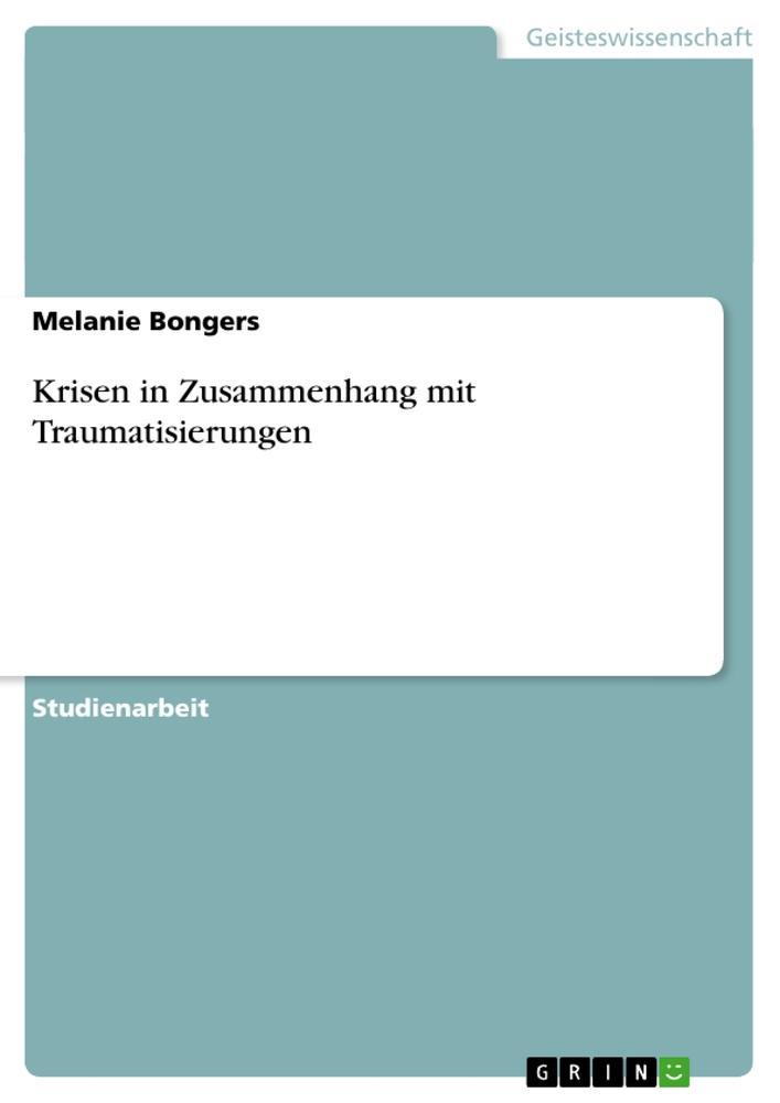 Krisen in Zusammenhang mit Traumatisierungen als Buch (kartoniert)