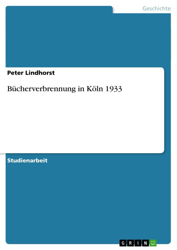 Bücherverbrennung in Köln 1933 als Buch (kartoniert)