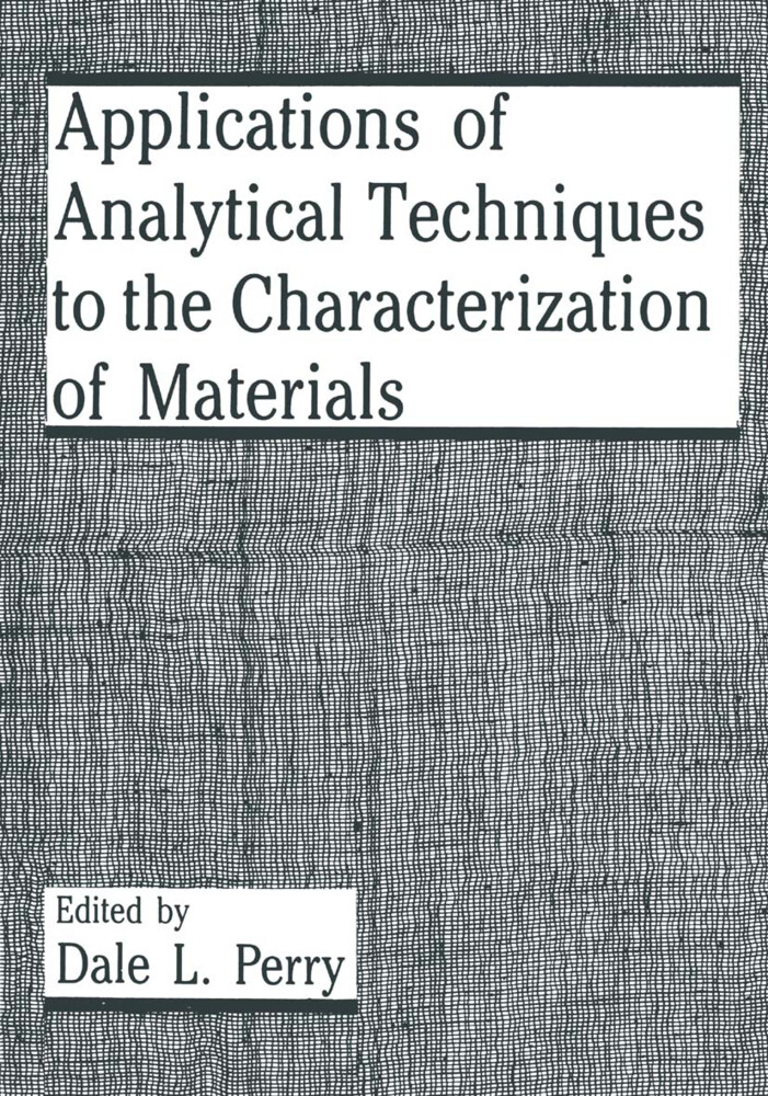 Applications of Analytical Techniques to the Characterization of Materials als Buch (gebunden)