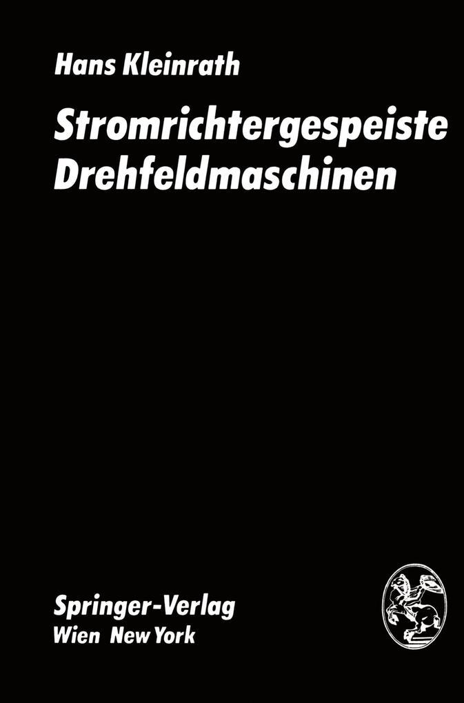 Stromrichtergespeiste Drehfeldmaschinen als Buch (gebunden)