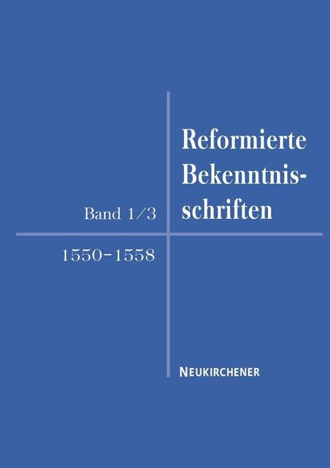 Reformierte Bekenntnisschriften 1550-1558 als Buch (gebunden)